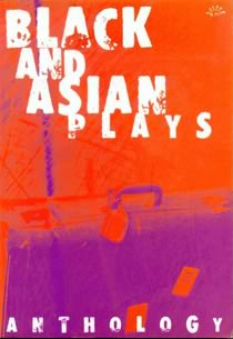 Black and Asian Plays Anthology
